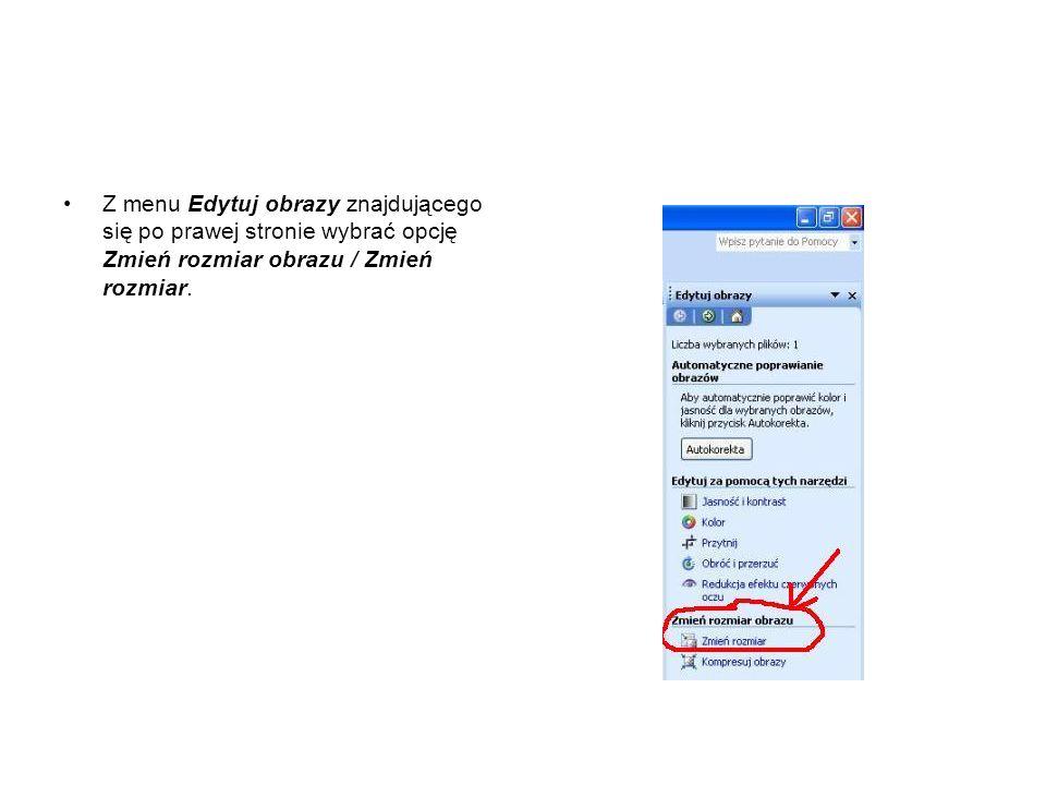 Z menu Edytuj obrazy znajdującego się po prawej stronie wybrać opcję Zmień rozmiar obrazu / Zmień rozmiar.