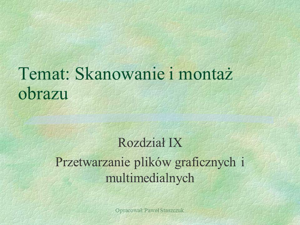 Opracował: Paweł Staszczuk Parametry skanera §dpi (punkt na cal) np.