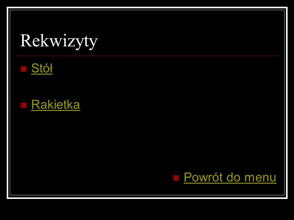 Rekwizyty Stół Rakietka Powrót do menu