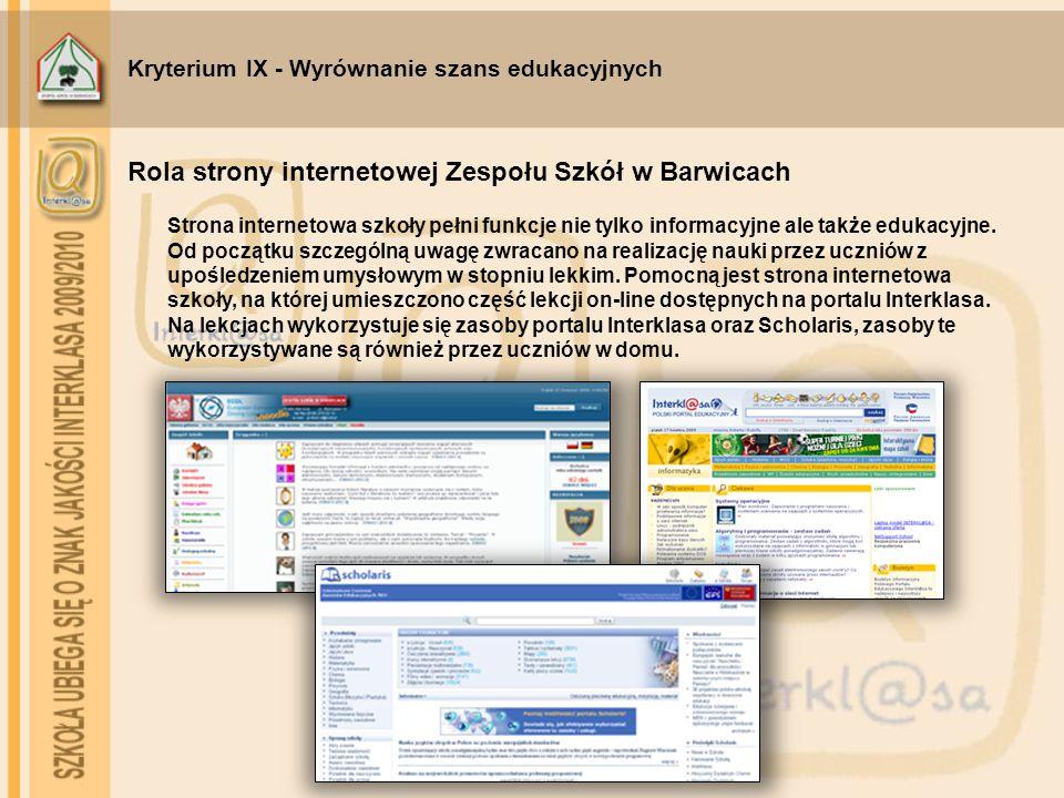 Kryterium IX - Wyrównanie szans edukacyjnych Strona internetowa szkoły pełni funkcje nie tylko informacyjne ale także edukacyjne. Od początku szczegól