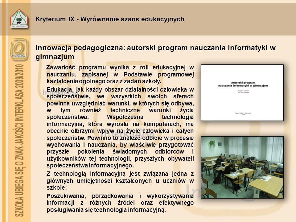 Kryterium IX - Wyrównanie szans edukacyjnych Zawartość programu wynika z roli edukacyjnej w nauczaniu, zapisanej w Podstawie programowej kształcenia o