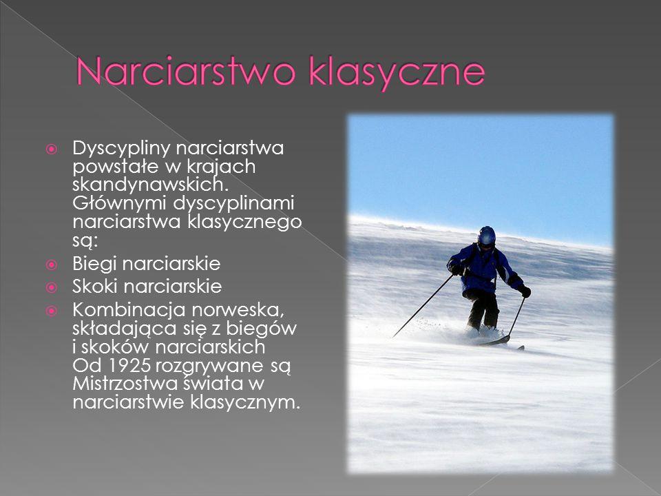  Dyscypliny narciarstwa powstałe w krajach skandynawskich. Głównymi dyscyplinami narciarstwa klasycznego są:  Biegi narciarskie  Skoki narciarskie