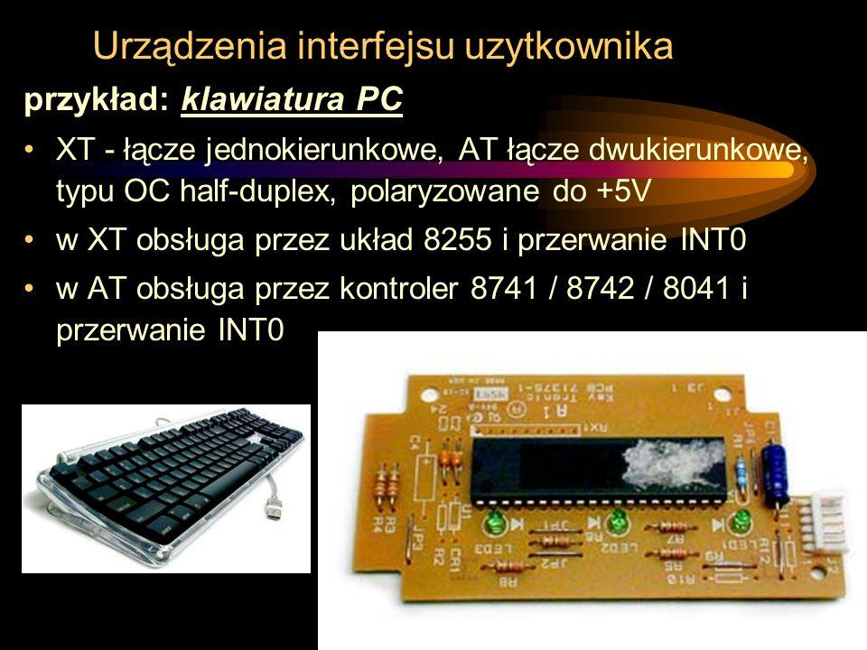 Urządzenia interfejsu uzytkownika przykład: klawiatura PC XT - łącze jednokierunkowe, AT łącze dwukierunkowe, typu OC half-duplex, polaryzowane do +5V