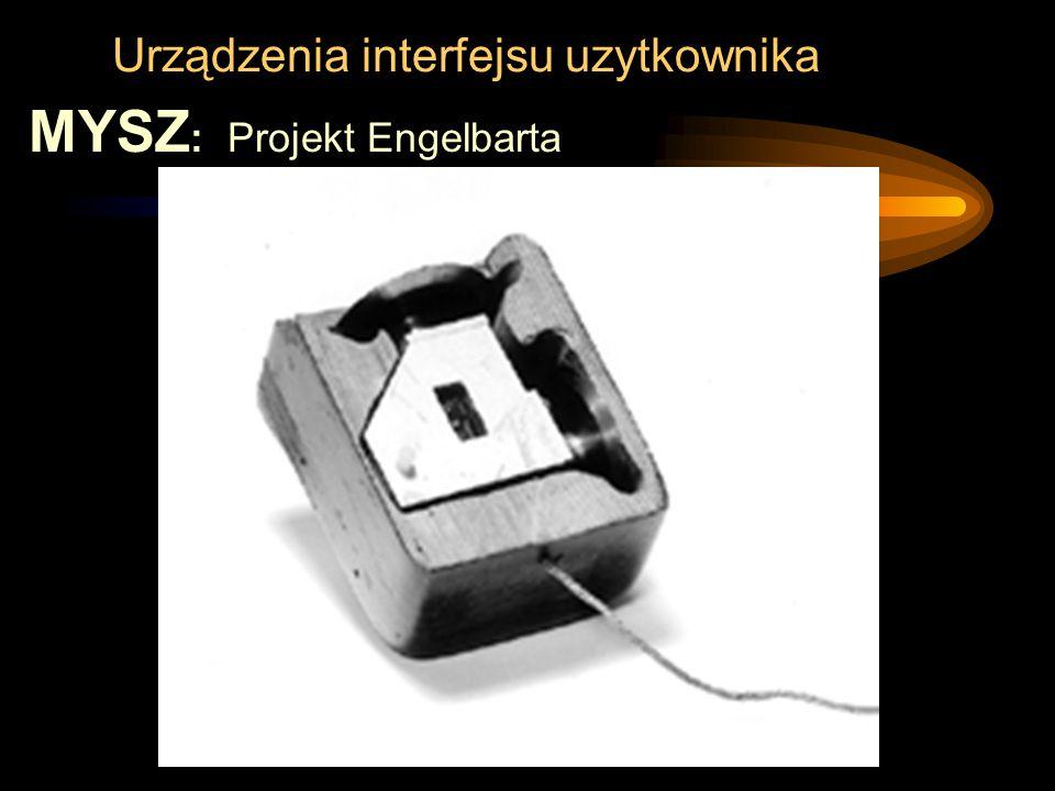 Urządzenia interfejsu uzytkownika MYSZ : Projekt Engelbarta