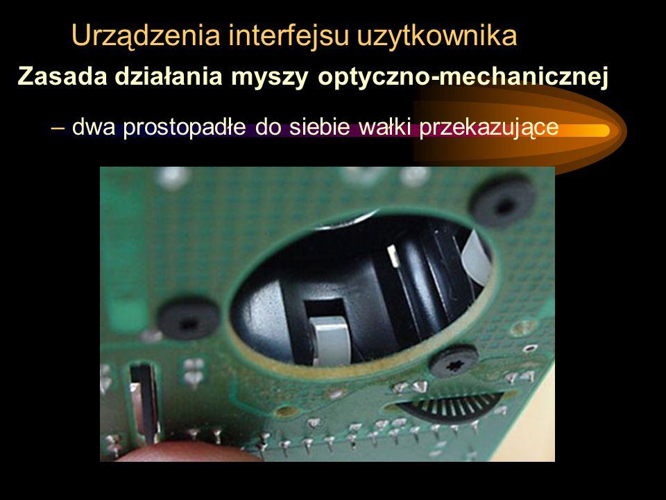 Urządzenia interfejsu uzytkownika Zasada działania myszy optyczno-mechanicznej –dwa prostopadłe do siebie wałki przekazujące