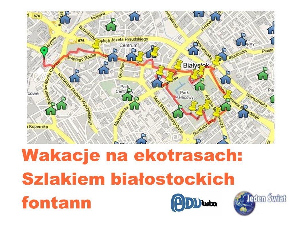 Wakacje na ekotrasach: Szlakiem białostockich fontann