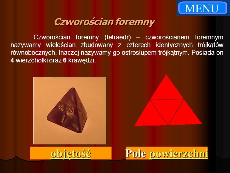 Czworościan foremny Czworościan foremny (tetraedr) – czworościanem foremnym nazywamy wielościan zbudowany z czterech identycznych trójkątów równoboczn