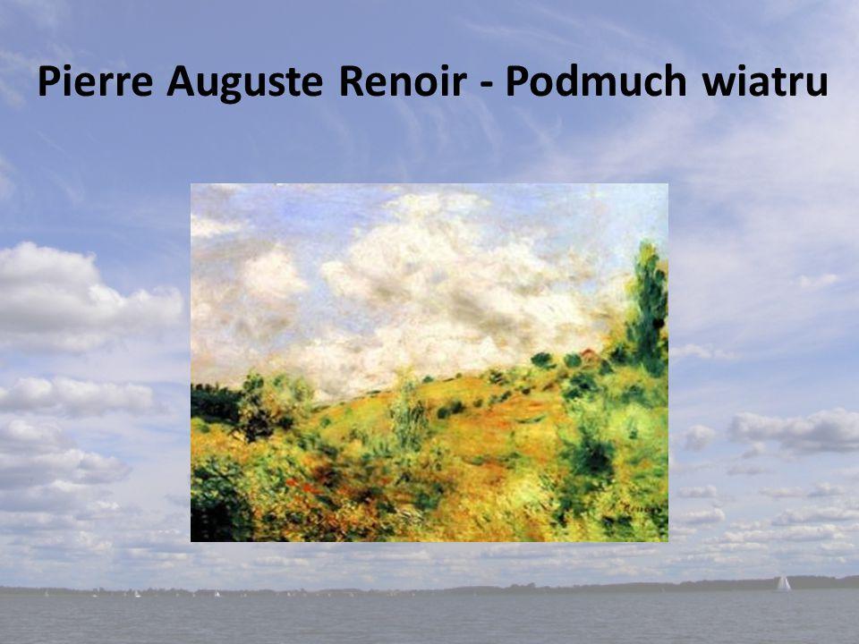 Pierre Auguste Renoir - Podmuch wiatru