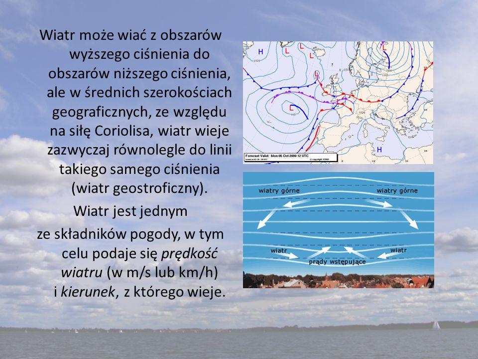 Wiatr może wiać z obszarów wyższego ciśnienia do obszarów niższego ciśnienia, ale w średnich szerokościach geograficznych, ze względu na siłę Coriolis