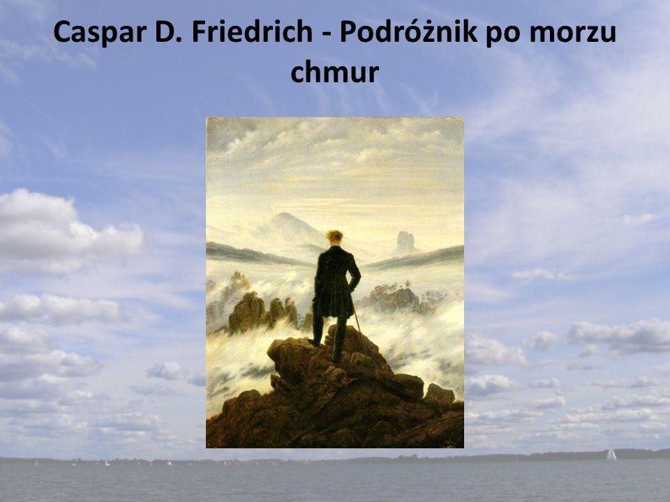 Caspar D. Friedrich - Podróżnik po morzu chmur