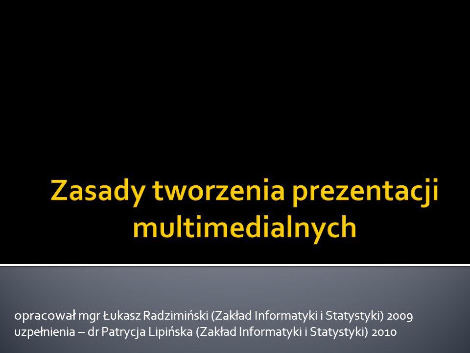opracował mgr Łukasz Radzimiński (Zakład Informatyki i Statystyki) 2009 uzpełnienia – dr Patrycja Lipińska (Zakład Informatyki i Statystyki) 2010