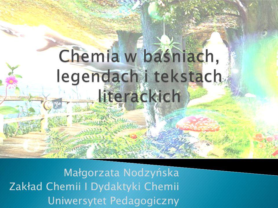 Małgorzata Nodzyńska Zakład Chemii I Dydaktyki Chemii Uniwersytet Pedagogiczny
