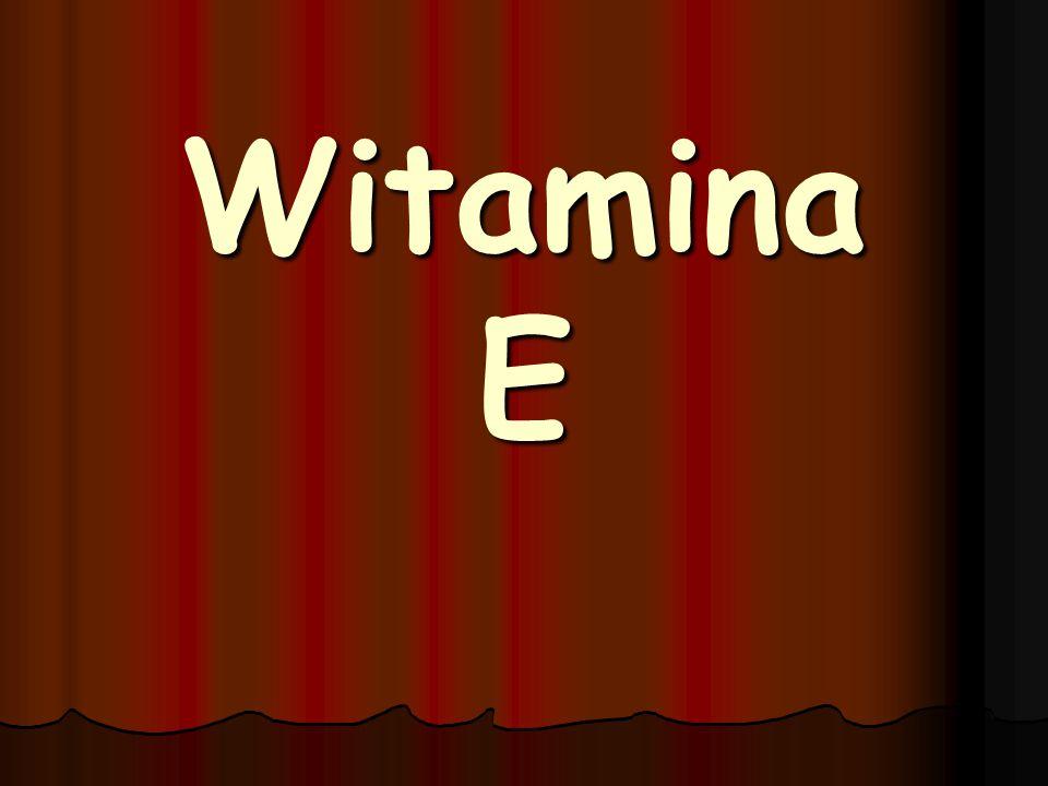 Rola w organizmie Witamina E chroni przed utelniaczmi.