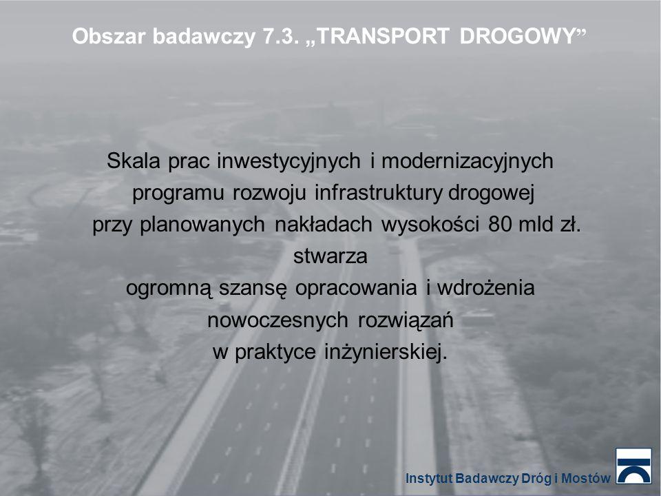 Skala prac inwestycyjnych i modernizacyjnych programu rozwoju infrastruktury drogowej przy planowanych nakładach wysokości 80 mld zł. stwarza ogromną