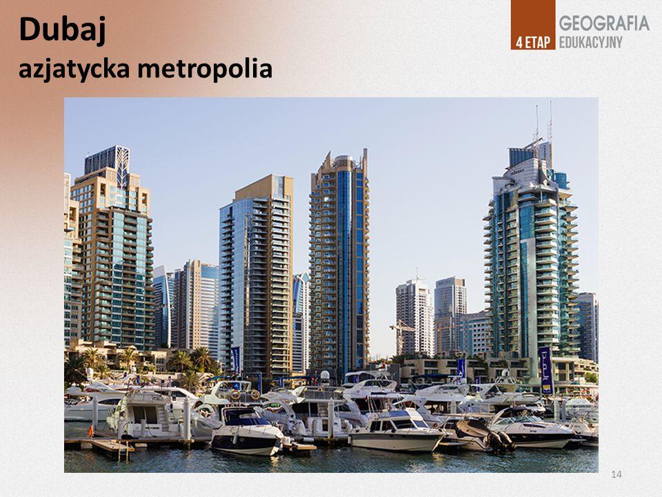 Dubaj azjatycka metropolia 14