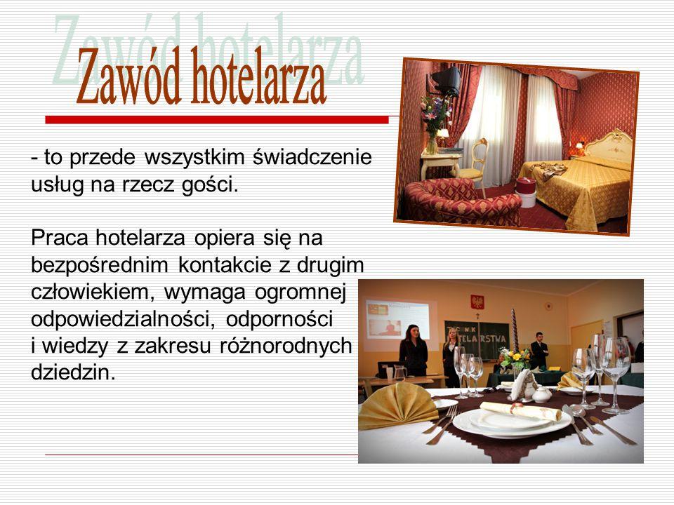 - to przede wszystkim świadczenie usług na rzecz gości.