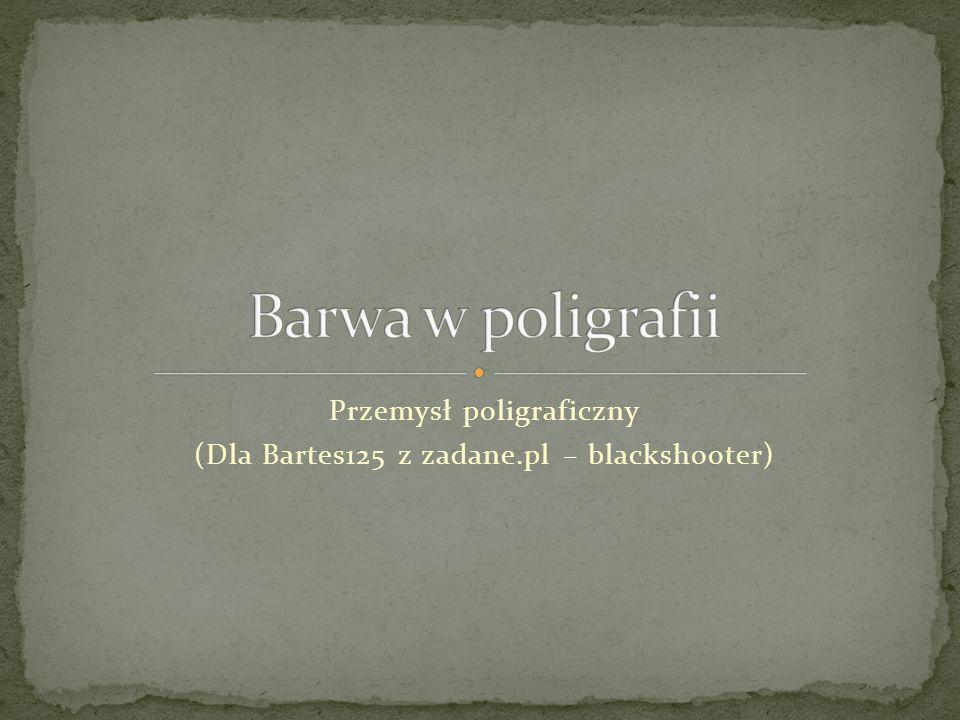 Przemysł poligraficzny (Dla Bartes125 z zadane.pl – blackshooter)