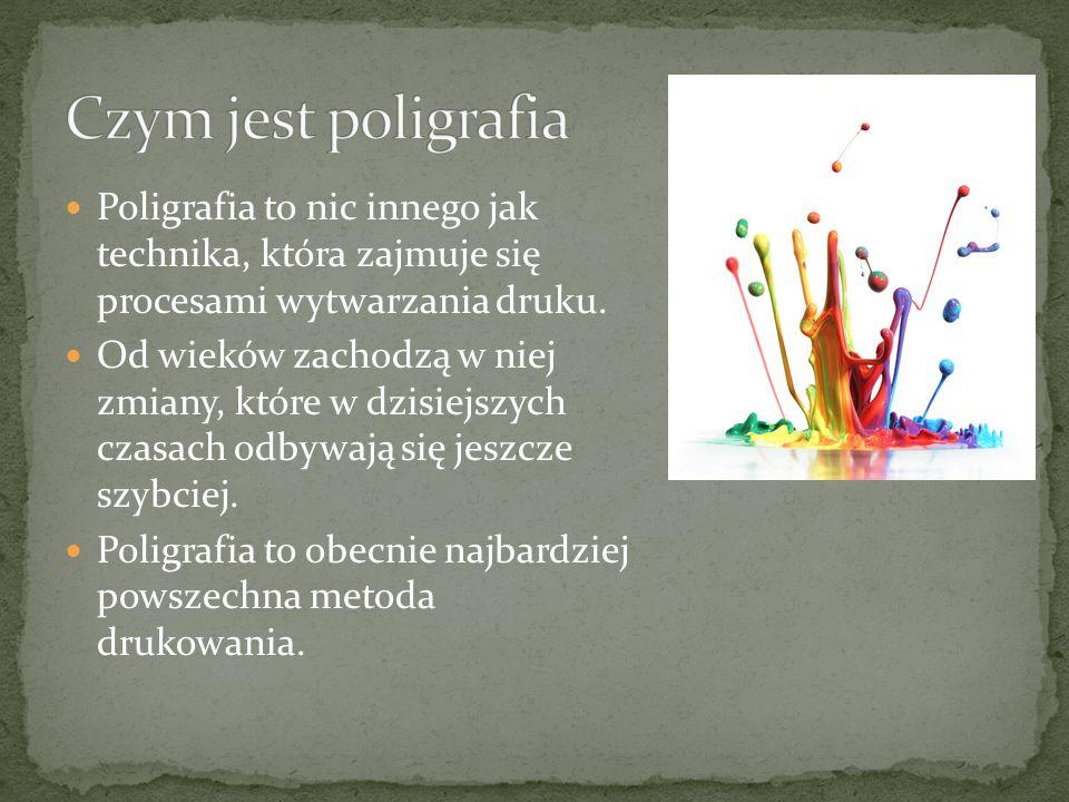 Poligrafia to nic innego jak technika, która zajmuje się procesami wytwarzania druku.