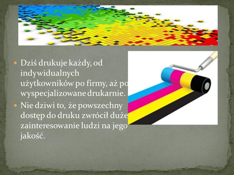 Dziś drukuje każdy, od indywidualnych użytkowników po firmy, aż po wyspecjalizowane drukarnie.
