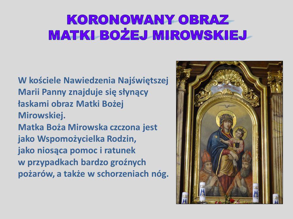 W kościele Nawiedzenia Najświętszej Marii Panny znajduje się słynący łaskami obraz Matki Bożej Mirowskiej. Matka Boża Mirowska czczona jest jako Wspom