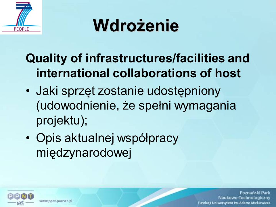 Wdrożenie Quality of infrastructures/facilities and international collaborations of host Jaki sprzęt zostanie udostępniony (udowodnienie, że spełni wy