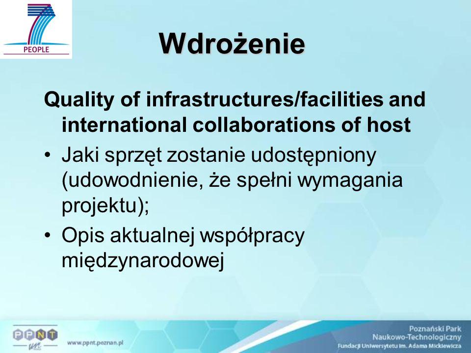 Wdrożenie Quality of infrastructures/facilities and international collaborations of host Jaki sprzęt zostanie udostępniony (udowodnienie, że spełni wymagania projektu); Opis aktualnej współpracy międzynarodowej