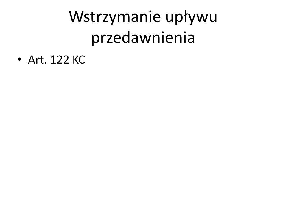 Wstrzymanie upływu przedawnienia Art. 122 KC