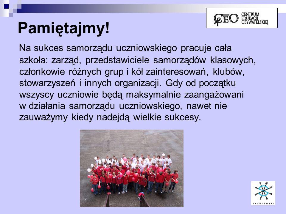 Pamiętajmy! Na sukces samorządu uczniowskiego pracuje cała szkoła: zarząd, przedstawiciele samorządów klasowych, członkowie różnych grup i kół zainter