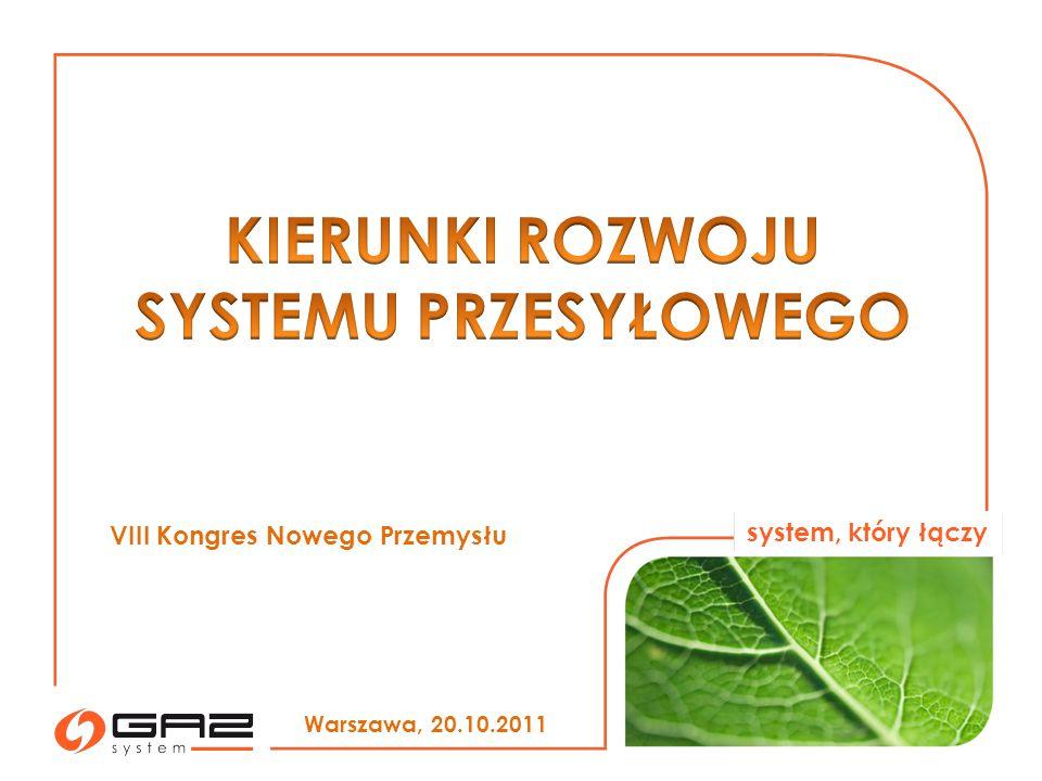 system, który łączy Warszawa, 20.10.2011 VIII Kongres Nowego Przemysłu