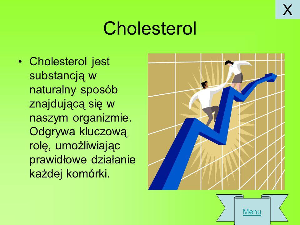 Cholesterol Cholesterol jest substancją w naturalny sposób znajdującą się w naszym organizmie.
