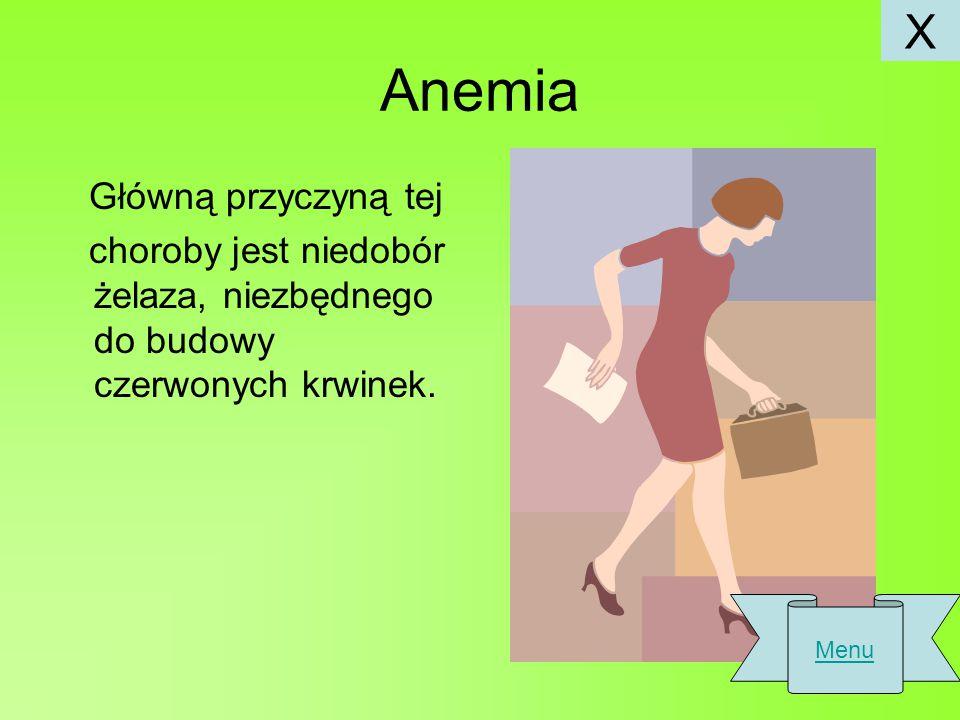 Anemia Główną przyczyną tej choroby jest niedobór żelaza, niezbędnego do budowy czerwonych krwinek.