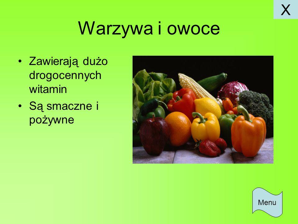 Warzywa i owoce Zawierają dużo drogocennych witamin Są smaczne i pożywne Menu X