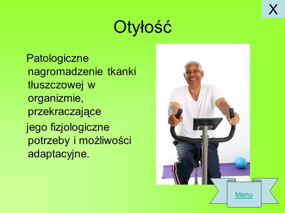 Otyłość Patologiczne nagromadzenie tkanki tłuszczowej w organizmie, przekraczające jego fizjologiczne potrzeby i możliwości adaptacyjne.