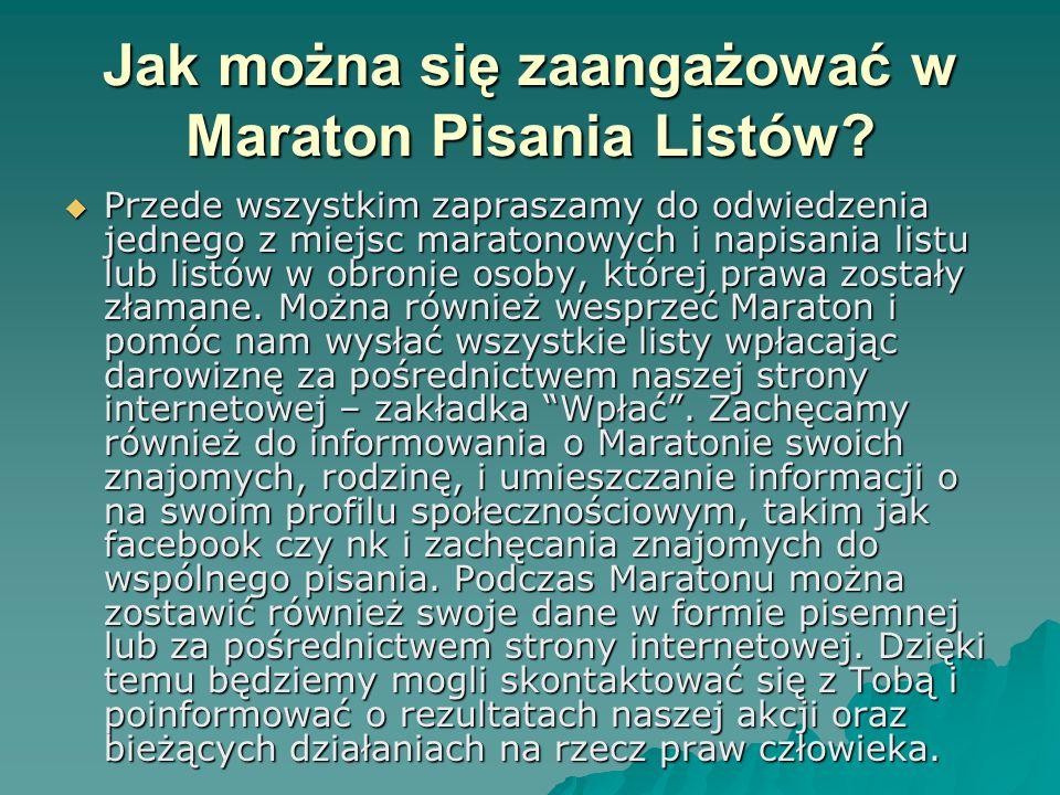 Jak można się zaangażować w Maraton Pisania Listów?  Przede wszystkim zapraszamy do odwiedzenia jednego z miejsc maratonowych i napisania listu lub l
