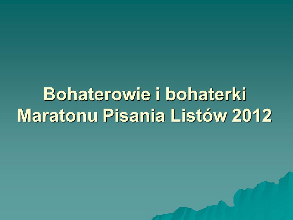 Bohaterowie i bohaterki Maratonu Pisania Listów 2012