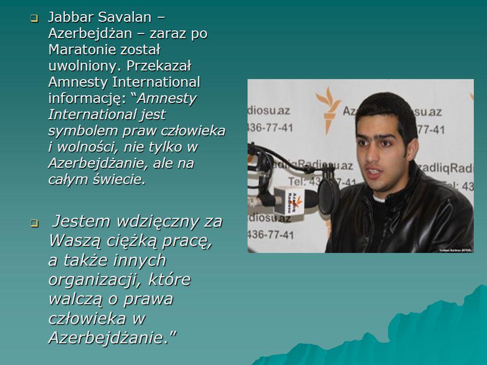 """ Jabbar Savalan – Azerbejdżan – zaraz po Maratonie został uwolniony. Przekazał Amnesty International informację: """"Amnesty International jest symbolem"""