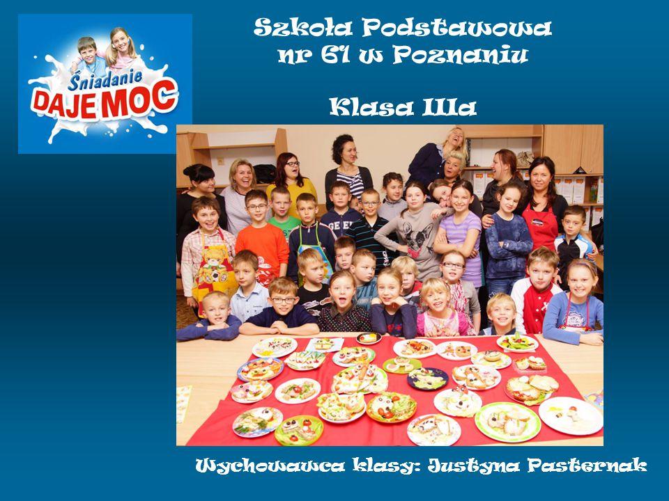Szkoła Podstawowa nr 61 w Poznaniu Klasa IIIa Wychowawca klasy: Justyna Pasternak
