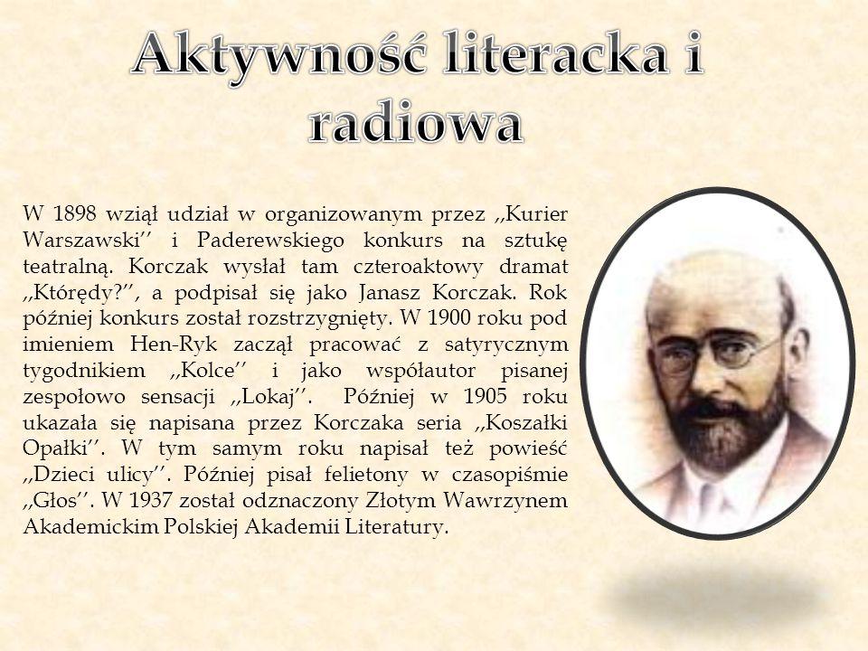 W 1898 wziął udział w organizowanym przez,,Kurier Warszawski'' i Paderewskiego konkurs na sztukę teatralną. Korczak wysłał tam czteroaktowy dramat,,Kt