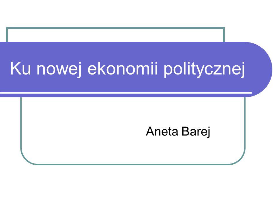 Ku nowej ekonomii politycznej Aneta Barej