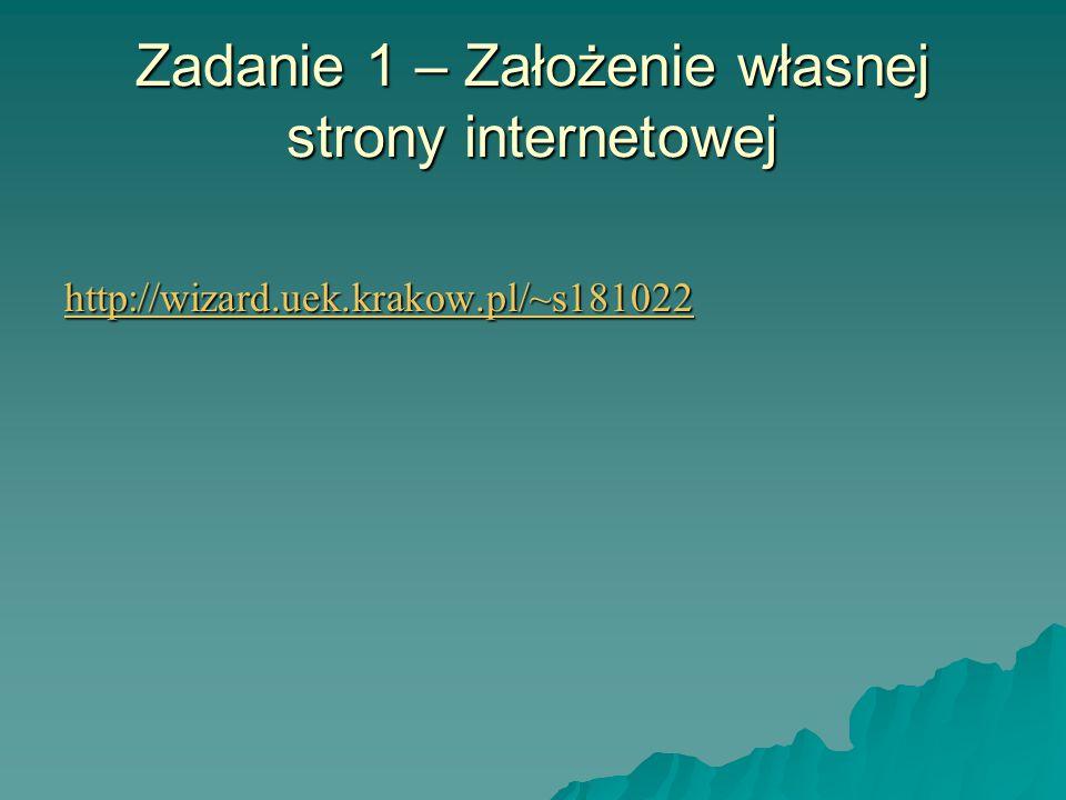 Zadanie 1 – Założenie własnej strony internetowej http://wizard.uek.krakow.pl/~s181022