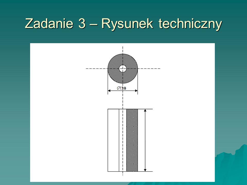 Zadanie 3 – Rysunek techniczny