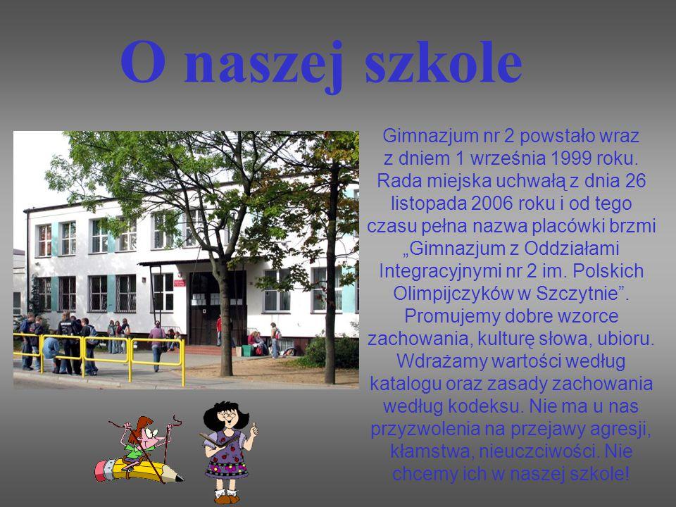 O naszej szkole Gimnazjum nr 2 powstało wraz z dniem 1 września 1999 roku. Rada miejska uchwałą z dnia 26 listopada 2006 roku i od tego czasu pełna na