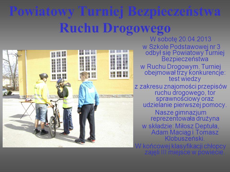 Powiatowy Turniej Bezpieczeństwa Ruchu Drogowego W sobotę 20.04.2013 w Szkole Podstawowej nr 3 odbył się Powiatowy Turniej Bezpieczeństwa w Ruchu Drogowym.