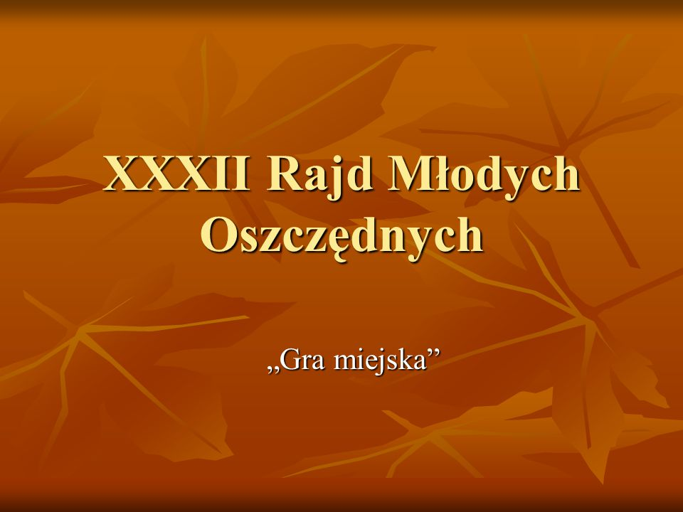 """XXXII Rajd Młodych Oszczędnych """"Gra miejska"""