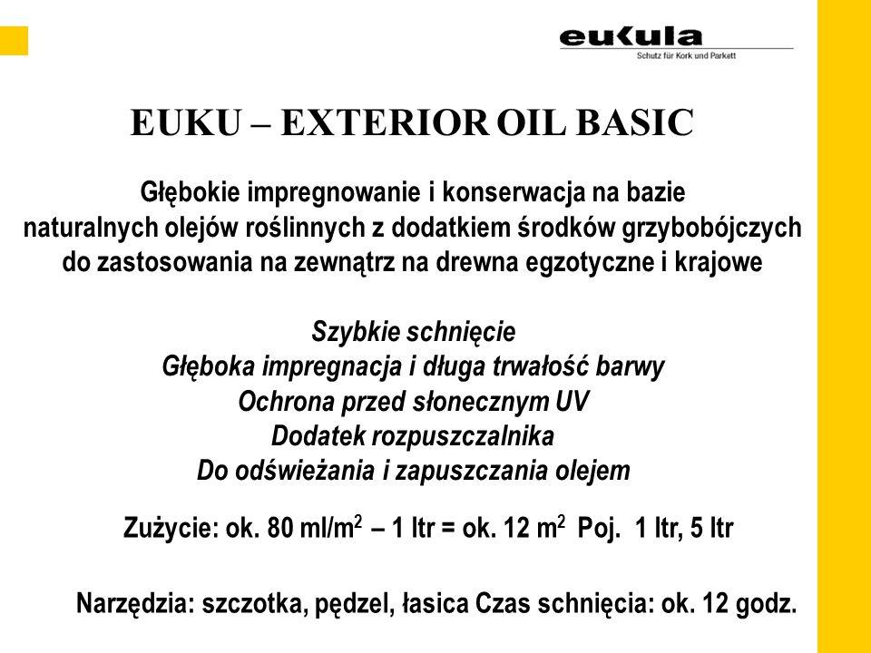 EUKU – EXTERIOR OIL PRO Głębokie impregnowanie i konserwacja na bazie naturalnych olejów roślinnych z dodatkiem środków grzybobójczych do zastosowania