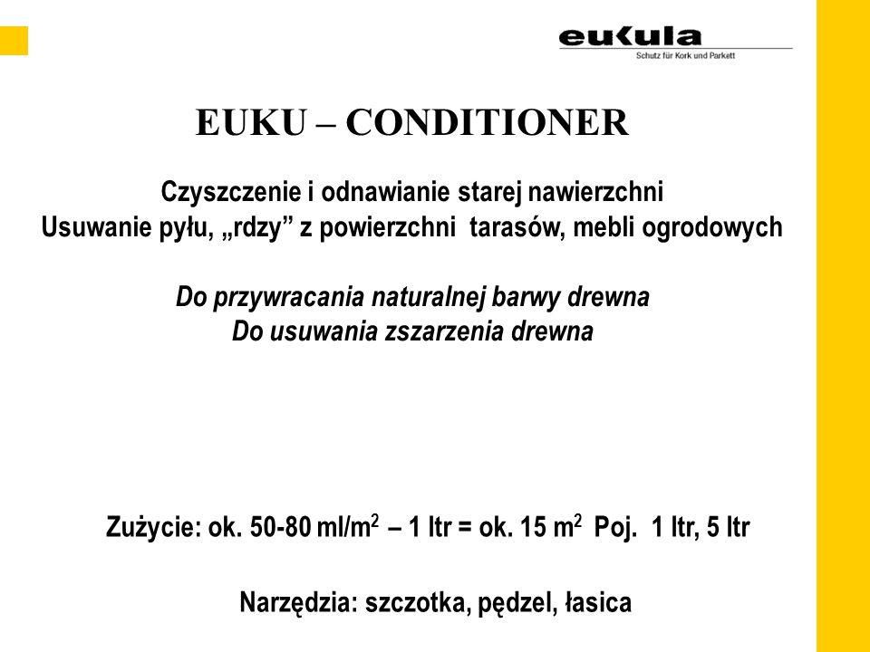 EUKU – EXTERIOR OIL BASIC Głębokie impregnowanie i konserwacja na bazie naturalnych olejów roślinnych z dodatkiem środków grzybobójczych do zastosowan