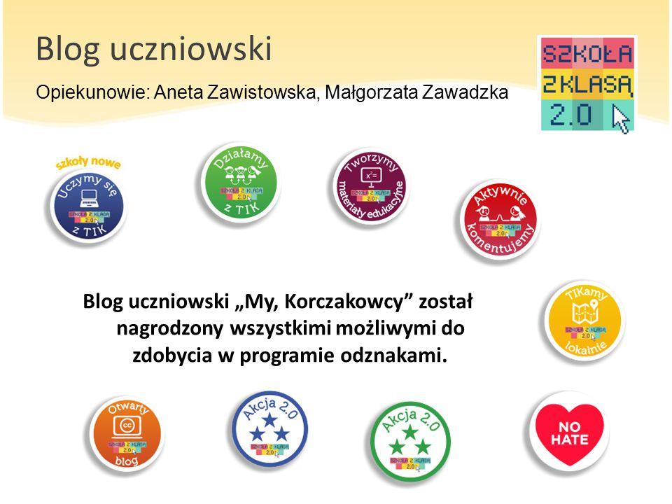 """Blog uczniowski Blog uczniowski """"My, Korczakowcy"""" został nagrodzony wszystkimi możliwymi do zdobycia w programie odznakami. Opiekunowie: Aneta Zawisto"""