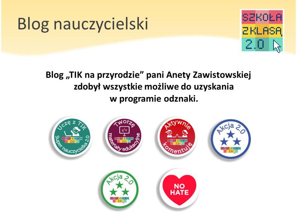 """Blog nauczycielski Blog """"TIK na przyrodzie"""" pani Anety Zawistowskiej zdobył wszystkie możliwe do uzyskania w programie odznaki."""