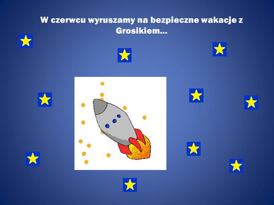 W czerwcu wyruszamy na bezpieczne wakacje z Grosikiem...