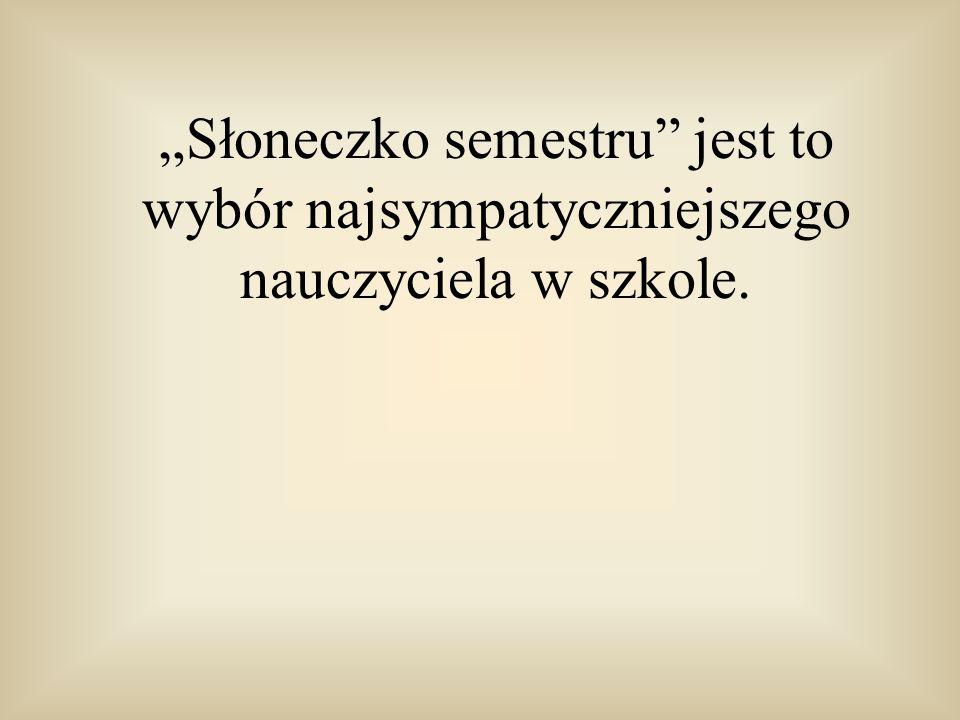 """""""Słoneczko semestru"""""""